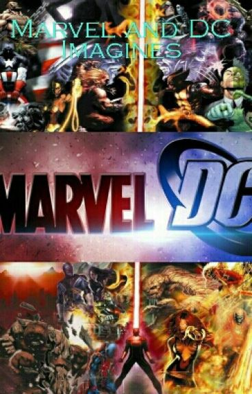Marvel And DC Imagines ( Requests Open )