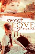 Sweet Love of Mine by Ashful