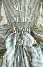 Some Scars Never Fade by madairifa