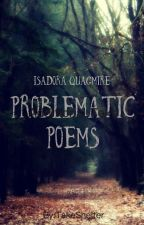 Problematic Poetry // Isadora Quagmire by TakeShelter