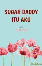 Sugar Daddy Itu Aku by dearnovels