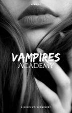 Vampire's Academy (Vampire Series #1)  by FaithStanford