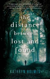 Read Online The Distance Between Lost and Found by Kathryn Holmes Full PDF by fggthyt