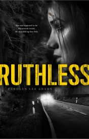 Read Online Ruthless by Carolyn Lee Adams Full PDF by asfgdfgf