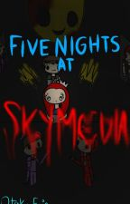 (discontinued) Five Nights At Skymedia's by EvieHasIssues