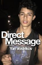 (Direct Message) •• Yan Vostrikov  by xobieberdallas