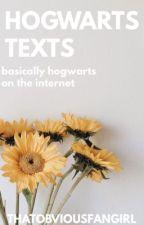 HOGWARTS TEXTS by ThatObviousFangirl
