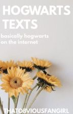 HOGWARTS TEXTS by ThatObviousFangirl