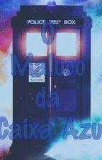O Maluco Da Caixa Azul by FabiohJosias