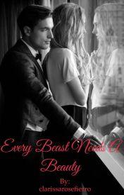 Every beast needs a Beauty  by clarissarosefierro