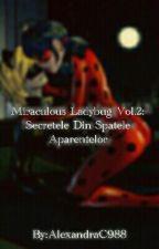 Miraculous Ladybug Vol.2: Secretele Din Spatele Aparentelor by AlexandraC988