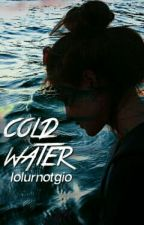 Cold Water ➸ Giovanni Latooy Fanfiction by lolurnotgio
