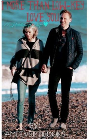 I more than low-key love you// HiddleSwift FanFic♥︎