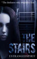The Stairs (unedited) by estrangedspirit