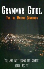Grammar Guide For The Wattpad Community by FarlaReviews