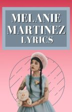 Melanie Martinez Lyrics by thelyricqueen
