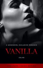 Vanilla (DDLG 18+) by RastaGrandpa