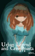 Urban Legend And Creepypasta by Cry_Senrii