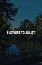 FLOWERS TO JULIET - H.JS by queenmeiqi