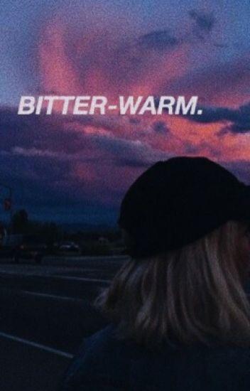 bitter-warm. || e.cutkosky