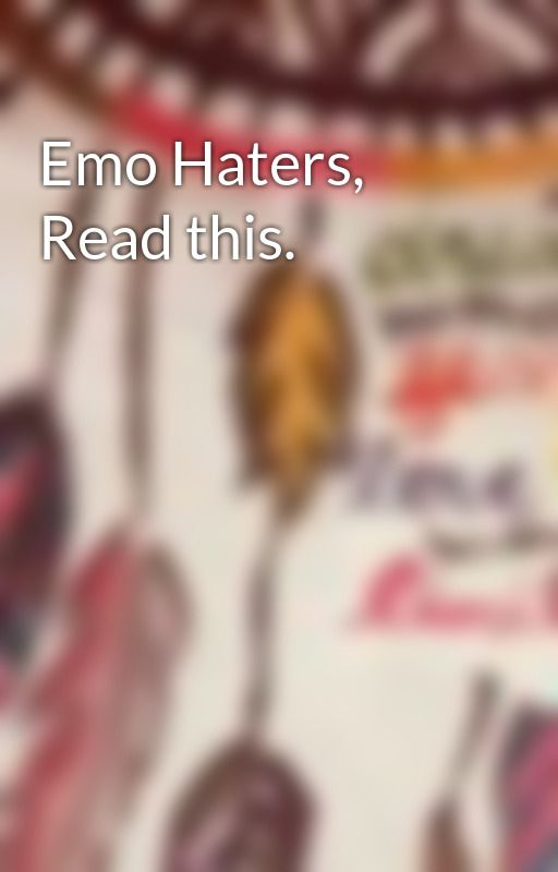 Emo Haters, Read this. by Midnight_Motorbike