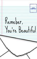 Remember, You're Beautiful  by jaimais