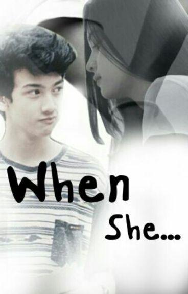 When She...