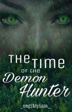 The Time of the Demon Hunter by _omgitspizza_