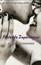 Perfette imperfezioni by RagazzaConLeAllStar