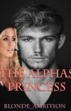 The Alphas Princess by Blonde_Ambition
