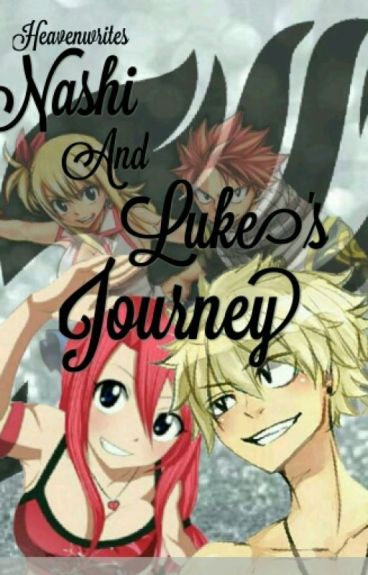 Nashi And Luke's Journey [Fairy Tail] [COMPLETED]