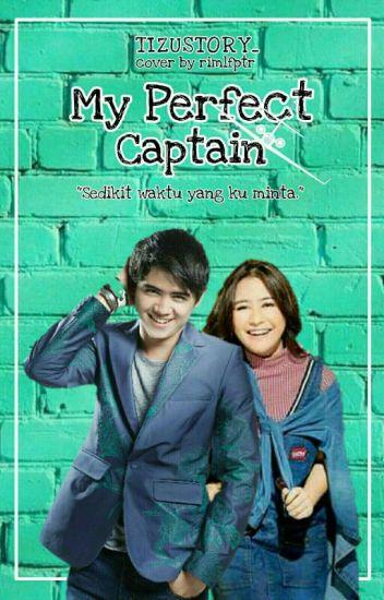 MY perfect captain [Sedikit Waktu Yang Ku Pinta]