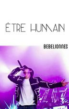 Être humain ~ Nekfeu by Bebelionnes