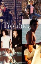 Trouble. by swifttaylor198913