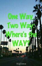 One Way, Two Way: Where's The Way? by aonaejazirennyhl