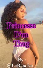 Princesse D'Un Thug  by BadGalRenoise_