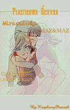 Plastikowa Ścierka|| Miraculous|| MAZ&MAZ (Czyli MAS&MAS Limited Ediszyn)  by KropkowyPazurek