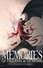 Memories (Of Dreams and Demons) by JasonCurby
