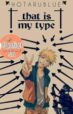 That Is My Type (Oneshot) by HotaruBlUee