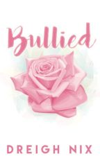 Bullied (One Shot) by annimag