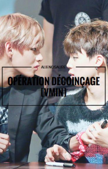 Opération décoinçage [VMIN]