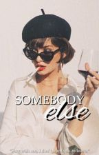 Somebody Else || hood by fivesaucewbu