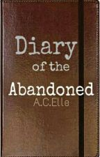 Diary Of The Abandoned (Sequel) by ACelle1228