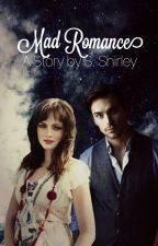 Mad Romance by Shei_Shirley