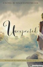 Unexpected by InnocentIntruder