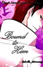 Bound to Him [Bleach Aizen Sousuke FanFiction] by _shiro_usagi_
