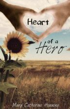Heart of a Hero (H.O.C. #3) by caffrey1974
