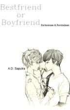 Bestfriend or Boyfriend by AD_Saputra