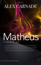 Matheus - A redenção de Jack (livro 2) by AlexCarnade