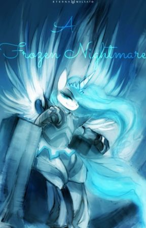 A Frozen Nightmare - A MLPFIM Fanfiction - by rosemiIk